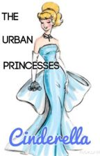 The Urban Princesses: Cinderella by RavenclawMaven1198