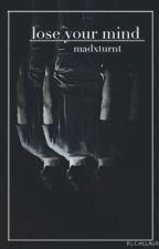 Lose Your Mind | Stiles Stilinksi DISCONTINUED  by haechittaphon
