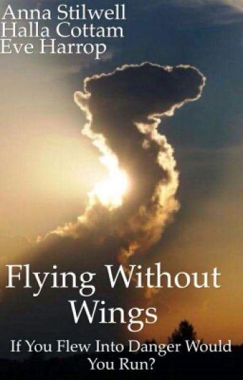 Flying Without Wings - Wishing_Upon_Stars - Wattpad
