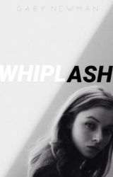 Whiplash (on hold) by gaby-Newman