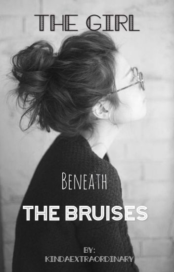 The girl beneath the bruises