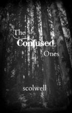 The Confused Ones [ON SEMI-HOLD] by scolwell