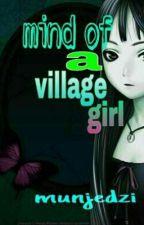 mind of a village girl by munjedzi