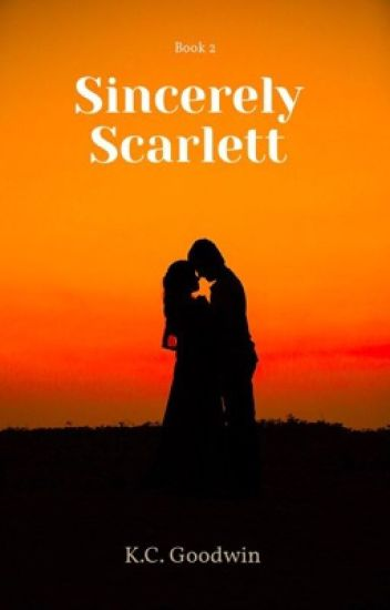 Sincerely Scarlett (Letters Of Change Series Book 2)(Completed)
