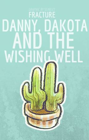 Danny, Dakota, and the Wishing Well by Fracture