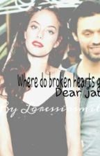 Where do broken hearts go?||Dear Jack by loressiosmile
