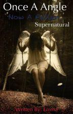 Once a angel now fallen (supernatural) by alonarose12