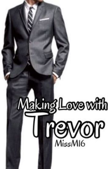 Making Love with Trevor PG13