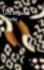 Una Ragazza Ribelle by marcydiotti01