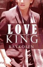 LOVE KING by RAYKOSEN