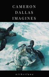 Cameron Dallas Imagines by turntdallas
