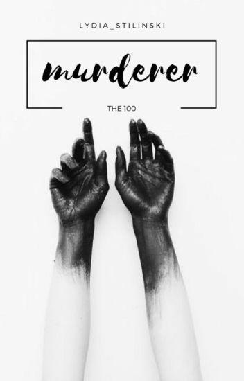 Murderer ☣ Bellamy Blake