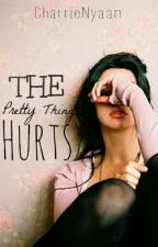 The Pretty Thing Hurts by CharrieNyaan