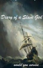 A Diary of a Slave Girl by cookiecook