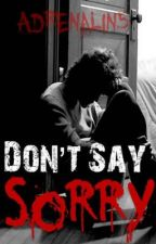 Don't Say Sorry by Adrenalin5