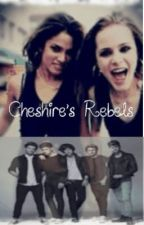 Cheshire's Rebels (One Direction fan fic) by 1Dforeveryoungxx