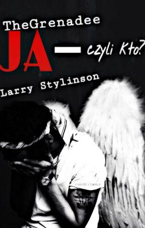 Ja - czyli kto? || Larry Stylinson by TheGrenadee