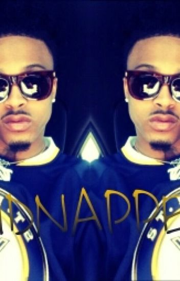 KIDNAPPED BY (AUGUST ALSINA)