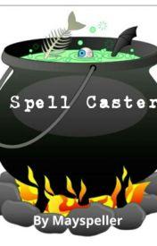 Spell Caster by mayspeller