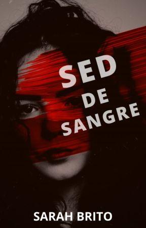 SED DE SANGRE © [COMPLETA] by SNBrito