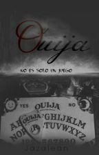 Ouija. (#Wattys2016) by Jazalean