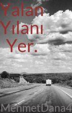 Yalan Yılanı Yer. by MehmetDana4