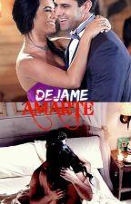 Dejame Amarte by JoannaWorldLove