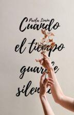 Cuando el tiempo guarda silencio ® by Paola_Limon