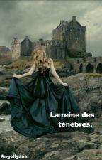 La reine des ténèbres by Angellyana