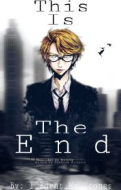 This is the End {Ronald Knox x Reader} by I_Burnt_My_Scones