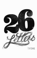 26 Letters l.h. by TayDiane