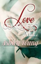 Love Conquers All by _LoveConquersAll_