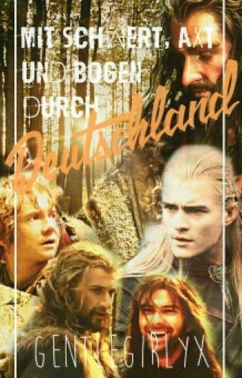 Mit Schwert, Axt und Bogen durch Deutschland [Hobbit FF]