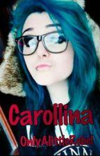 ✌ Carollina ✨ by OnlyALittleRebel