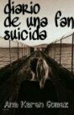 Diario De Una Fan Suicida by karenciita_crazymofa