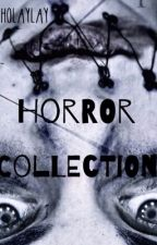 Horror Collection by Asholaylay