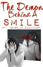 The Demon Behind A Smile by Youre_My_Sanctuary