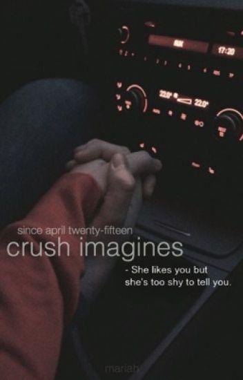 Crush Imagines - mariah  - Wattpad