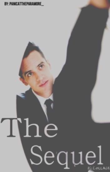 The Sequel // A Brendon Urie Fanfiction