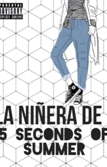 La Niñera de 5 Seconds Of Summer (Editando)