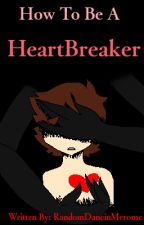 How To Be A HeartBreaker ( Merome AU + BoyXBoy )  by SlothSeed