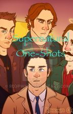 Supernatural One Shots by heavy-dirty-sigh