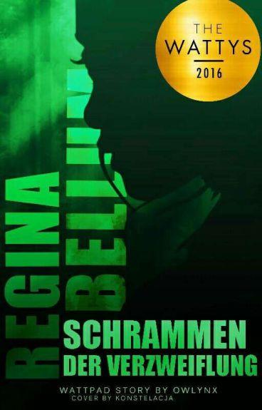 Regina Bellum - Schrammen der Verzweiflung by Owlynx