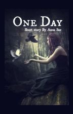 One Day by hummingbirde