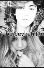 Baba Şevkati!!!(+18) by Sweety_Bad_Girl