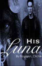 His Luna by Froggen_Cliche
