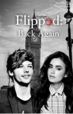 Flipped: Back Again (L.T. Sequel to Flipped) by SamySayyss