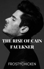 THE RISE OF CAIN FAULKNER by frostychicken