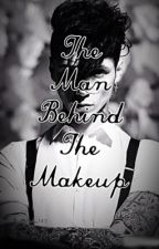 The Man Behind the Makeup by nerdycupcakes143