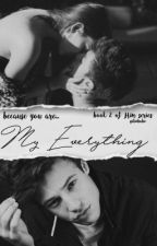My Everything- Sequel to Him a Cameron Dallas FanFiction by gilinbabe